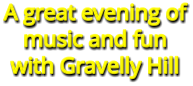 A great evening of music and fun with Gravelly Hill