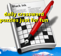 daily crossword  puzzles just for fun